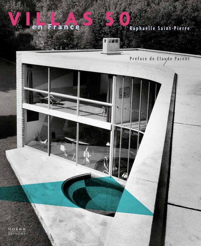 Villas 50 de Raphaëlle Saint-Pierre, éditions Norma, 2005